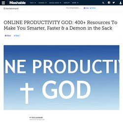 ONLINE PRODUCTIVITY GOD: 400+ Resources To Make You Smarter, Fas