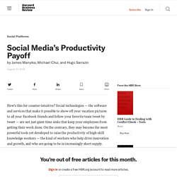Social Media's Productivity Payoff - James Manyika, Michael Chui, and Hugo Sarrazin
