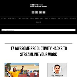 16 awesome productivity hacks to streamline your work