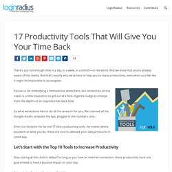 17 Productivity Tools That Will Give You Your Time Back