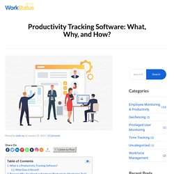 Productivity Tracking Software: What, Why, and How?