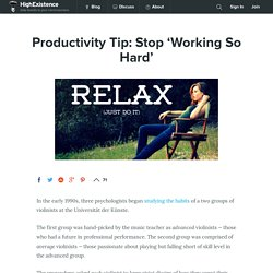 Productivity Tip: Stop 'Working So Hard'