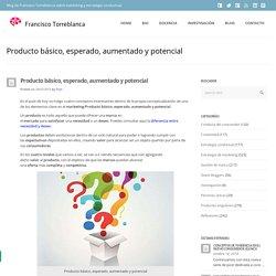 Producto básico, esperado, aumentado y potencial