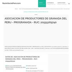 ASOCIACION DE PRODUCTORES DE GRANADA DEL PERU - PROGRANADA - RUC: 20555269740