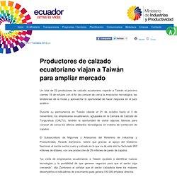 Productores de calzado ecuatoriano viajan a Taiwán para ampliar mercado