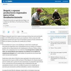 Productos agrícolas en Bogotá: Bogotá, a apoyar productores regionales - Bogotá