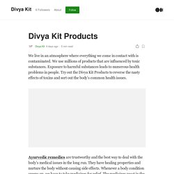 Divya Kit Products. We live in an atmosphere where…