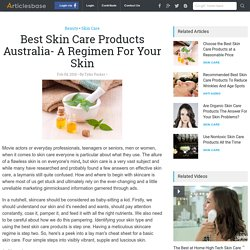 Best Skin Care Products Australia- A Regimen For Your Skin