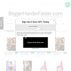 BiggerHarderFaster.com