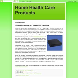 Home Health Care Products: Choosing the Correct Wheelchair Cushion