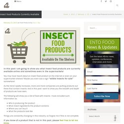 Insect Food Products Currently Available For Sale