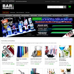 Bar Products, Bar Supplies, Kitchen Equipment, Wine Accessories and lots more - Since 1995