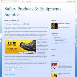 Safety Products & Equipments Supplier : Footwear - Experience with Safety