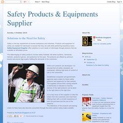 Safety Products & Equipments Supplier : Solutions to the Need for Safety