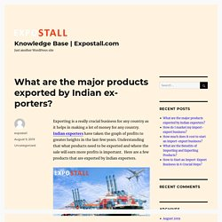 What are the major products exported by Indian exporters?