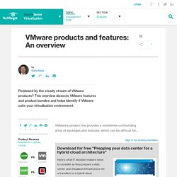 VMware products and features: An overview