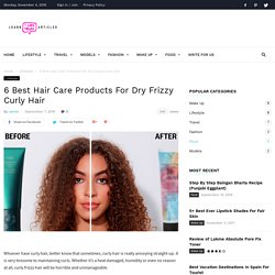 Best Hair Care Products For Dry Frizzy Curly Hair