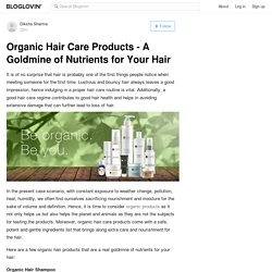 Organic Hair Care Products - A Goldmine of Nutrients for Your Hair