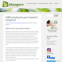 CBD products you haven't heard of