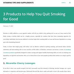 3 Products to Help You Quit Smoking for Good - NineLife