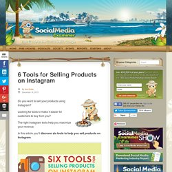 6 Tools for Selling Products on Instagram : Social Media Examiner
