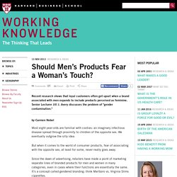 Should Men's Products Fear a Woman's Touch? - HBS Working Knowledge - Harvard Business School