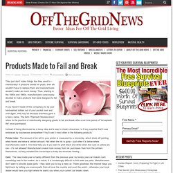 Products Made to Fail and Break