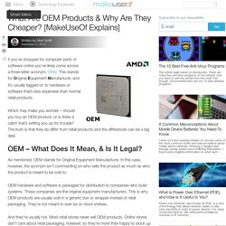 What Are OEM Products & Why Are They Cheaper? [MakeUseOf Explains]