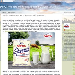 Consume The Skimmed Milk With The Learning Of Its Several Benefits