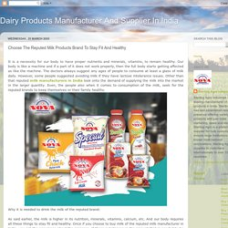 Choose The Reputed Milk Products Brand To Stay Fit And Healthy