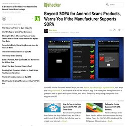 Boycott SOPA for Android Scans Products, Warns You If the Manufacturer Supports SOPA
