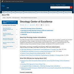 Office of Medical Products and Tobacco > Oncology Center of Excellence