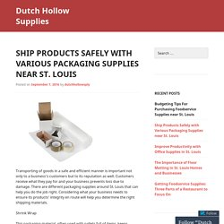 Ship Products Safely with Various Packaging Supplies near St. Louis