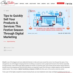 Tips to Quickly Sell Your Products & Services This Festive Season Through Digital Marketing