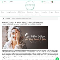 Know The Secrets Of Buying Best Beauty Products In Dubai