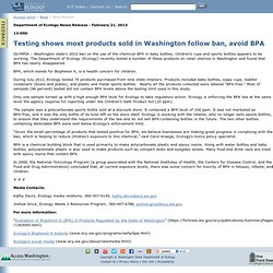 DEPARTMENT OF ECOLOGY - STATE OF WASHINGTON 21/02/13 Testing shows most products sold in Washington follow ban, avoid BPA