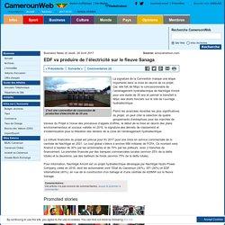 EDF va produire de l'électricité sur le fleuve Sanaga