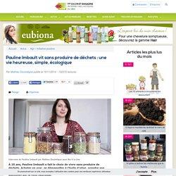 Pauline Imbault vit sans produire de déchets : une vie heureuse, simple, écologique