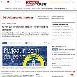 """Mieux que le """"Made in France"""", le """"Produit en Bretagne"""""""