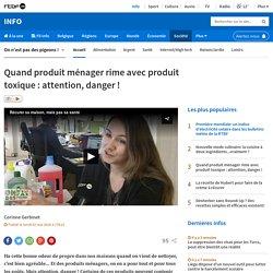 Quand produit ménager rime avec produit toxique : attention, danger !