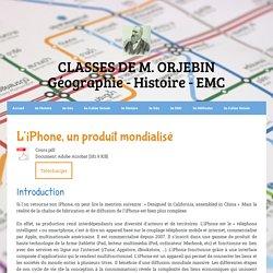 L'iPhone, un produit mondialisé - Classes de M. Orjebin