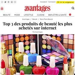 Top 3 des produits de beauté les plus achetés sur internet