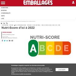 EMBALLAGES MAGAZINE 24/09/19 Tous les produits Carrefour afficheront le Nutri-Score d'ici à 2022