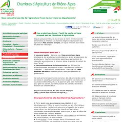 CHAMBRE D AGRICULTURE RHONE ALPES 27/01/14 Mes produits en ligne : l'outil de vente en ligne proposé par les Chambres d'Agricult