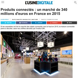 Produits connectés : un marché de 340 millions d'euros en France en 2015