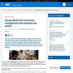 FRANCE BLEU 21/03/19 Les produits bio et locaux conquièrent les cantines du Loiret