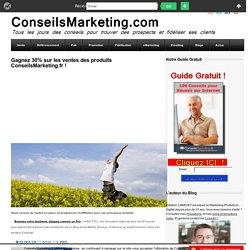 Gagnez 30% sur les ventes des produits ConseilsMarketing.fr !