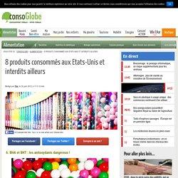 8 produits consommés aux Etats-Unis et interdits ailleurs - Page 6 sur 8