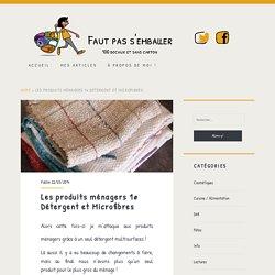 Les produits ménagers 1# Détergent et Microfibres - Faut pas s'emballer