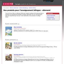 RUB SITE Canopé Strasbourg : nos produits pour l'enseignement bilingue - allemand